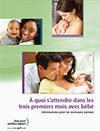 À quoi s'attendre dans les trois premiers mois avec bébé - Informations pour les nouveaux parents - Livret